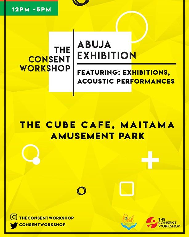 The Consent Workshop The Consent Workshop: Abuja Exhibition